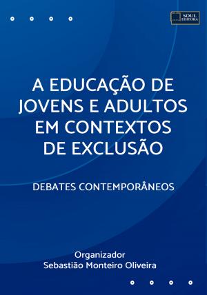 A EDUCAÇÃO DE JOVENS E ADULTOS EM CONTEXTOS DE EXCLUSÃO
