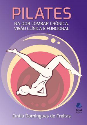Pilates – na dor lombar crônica:  visão clínica e funcional