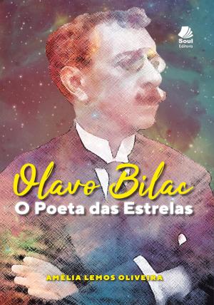 Olavo Bilac – O Poeta das Estrelas