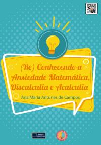 (Re) Conhecendo a Ansiedade Matemática, Discalculia e Acalculia