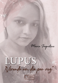 """Lúpus – """"vivendo um dia por vez"""""""