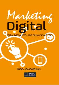 Marketing Digital – Para iniciantes: Um guia completo