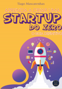 Aprenda a criar uma STARTUP do zero